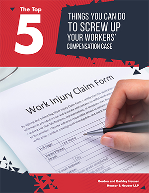 Top 5 Things You Can Do To Screw Up Your Workers' Comp Case